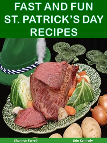 Fast and Fun St. Patrick's Day Recipes (Holiday Entertaining) (English Edition) (Irish Corned Beef)