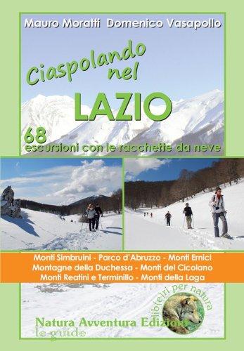Ciaspolando nel Lazio. 68 escursioni con le racchette da neve por Mauro Moratti