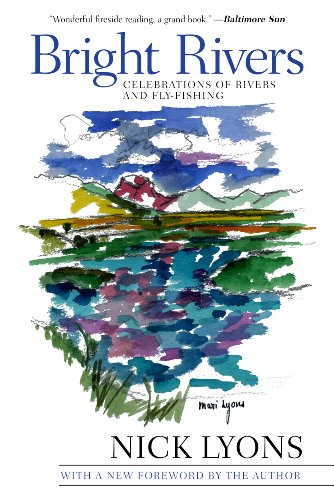 Bright Rivers: Celebrations of Rivers and Fly-fishing (Wandern Herd)