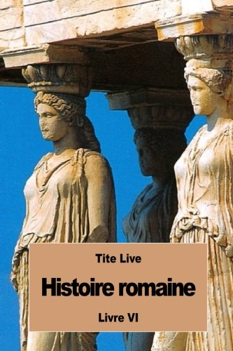 Histoire romaine: Livre VI