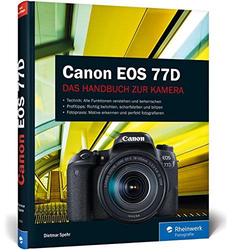 Canon EOS 77D: Das Handbuch zur Kamera -