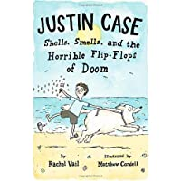 Justin Case: Shells, Smells, and the Horrible Flip-Flops of Doom (Justin Case Series) by Vail, Rachel (2012) Hardcover