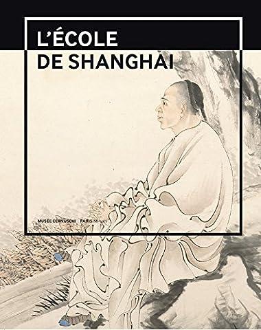 L'école de Shanghai (1840-1920) : Peintures et calligraphies du musée