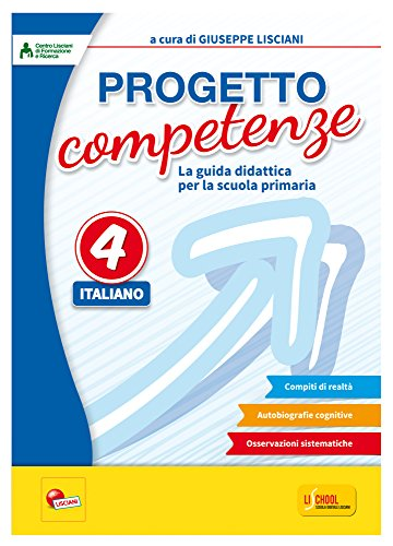 Progetto competenze. La guida didattica per la scuola primaria. Italiano: 4