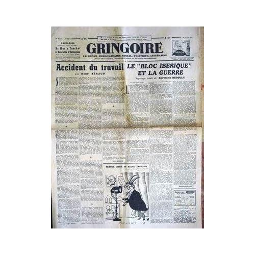 GRINGOIRE [No 737] du 29/01/1943 - ACCIDENT DU TRAVAIL PAR BERAUD - LE BLOC IBERIQUE ET LA GUERRE - RECOULY - FRANCE LIBRE ET SAUCE ANGLAISE - DE MARIE TOUCHET A HENRIETTE D'ENTRAGUES.