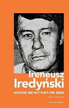 Ireneusz Iredynski: Selected One-act Plays For Radio (contemporary Theatre Review) por Ireneusz Iredynski epub