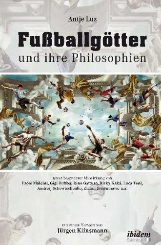Fußballgötter und ihre Philosophien von Antje Luz (1. Juni 2011) Broschiert