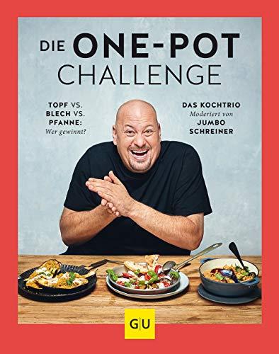 Die One-Pot-Challenge: Topf vs. Pfanne vs. Blech: Wer gewinnt? Das Kochtrio - moderiert von Jumbo Schreiner (GU Themenkochbuch) Köche Pan