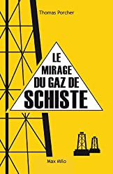 Le mirage du gaz de schiste (ESSAIS DOCUMENT)