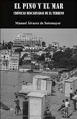 El pino y el mar: Crónicas descarnadas de El Terreno por Don Manuel Álvarez de Sotomayor