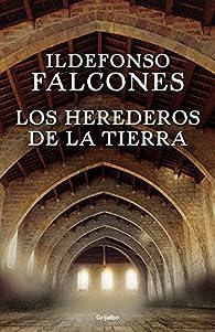 Los herederos de la tierra par Ildefonso Falcones