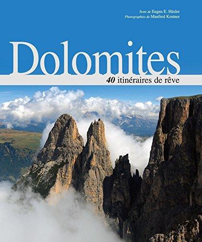 Dolomites - 40 itinéraires de rêve par Eugen e Husler
