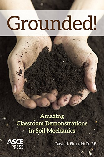 Grounded!: Amazing Classroom Demonstrations in Soil Mechanics (Asce Press)