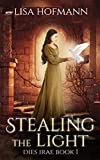 Stealing the Light (Dies Irae Book 1) by Lisa Hofmann