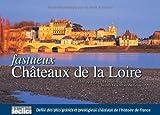 Fastueux Châteaux de la Loire