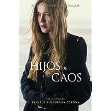 Los hijos del caos: Trilogía Los Hijos del Caos: Volume 1