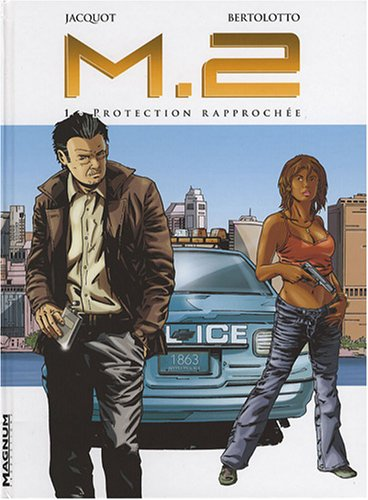 M.2, Tome 1 : Protection Rapprochée