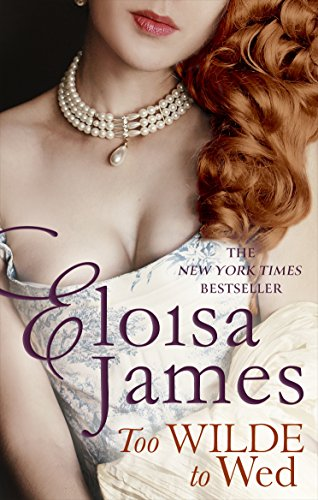 Too Wilde to Wed (Wildes of Lindow Castle Book 2) (English Edition) por Eloisa James
