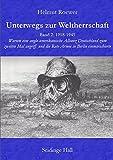 Unterwegs zur Weltherrschaft Band 2: 1918-1945. Warum eine anglo-amerikanische Allianz Deutschland zum zweiten Mal…