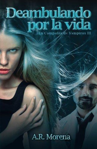Portada del libro Deambulando por la Vida: En Compañia de Vampiros III: Volume 3 (En Compa??a de Vampiros)