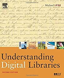 Understanding Digital Libraries (Morgan Kaufmann Series in Multimedia and Information Systems) by Michael Lesk (2004-12-02)