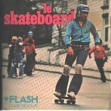 Le Skateboard : Sport ou jeu, passe-temps ou passion (Marabout flash)