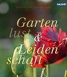 Gartenlust und Leidenschaft - Viktoria von dem Bussche