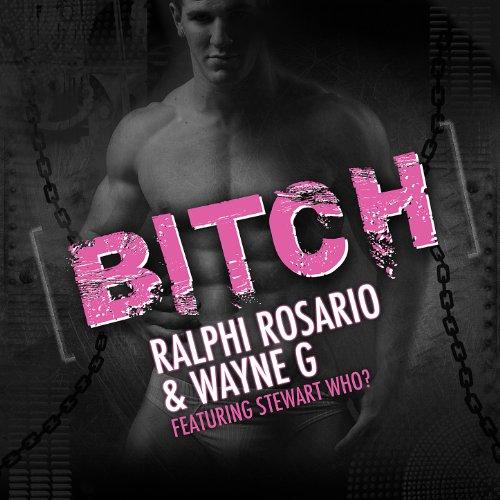 Bitch (Wayne G & Andy Allder Club Mix) [feat. Stewart Who?] [Explicit]