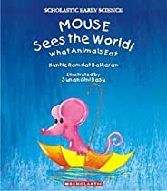 Mouse Sees the World (Scholastic Early Science)