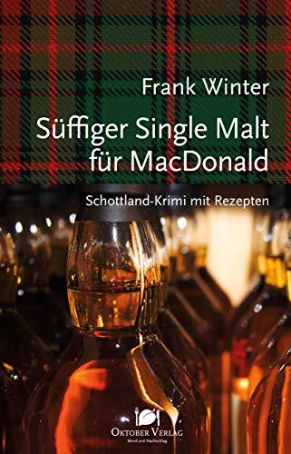 Süffiger Single Malt für MacDonald: Schottland-Krimi mit Rezepten (Mord und Nachschlag 30) -