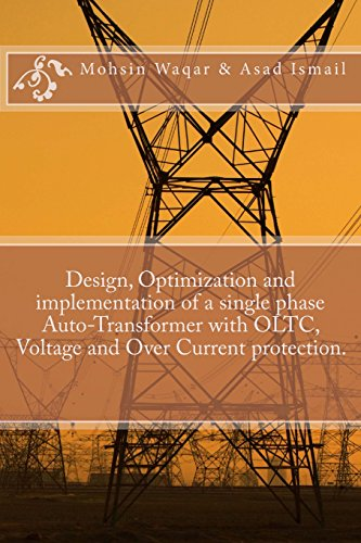 Design, Optimization and implementation of a single phase Auto-Transformer with OLTC, Voltage and Over Current protection.