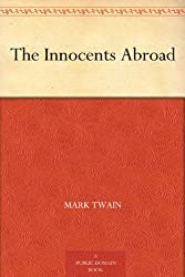 The Innocents Abroad (English Edition)