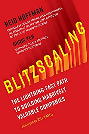 Blitzscaling The Lightning Fast Path To Building Massively Valuable Companies English Edition