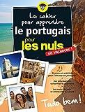 Le cahier pour apprendre le portugais pour les Nuls en vacances...