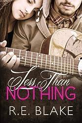Less Than Nothing (Volume 1) by R.E. Blake (2014-09-05)