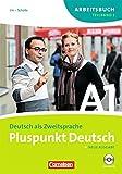 Pluspunkt Deutsch - Ausgabe 2009: A1: Teilband 1 - Arbeitsbuch mit Lösungsbeileger und Audio-CD