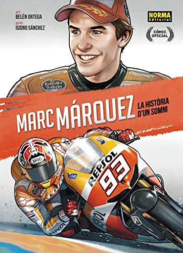 Marc Márquez: La historia d'un somni (ed. Catalá)