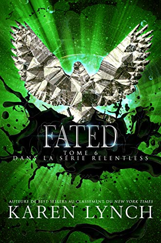 Fated (Relentless Tome 6) (Relentless French) par Karen Lynch
