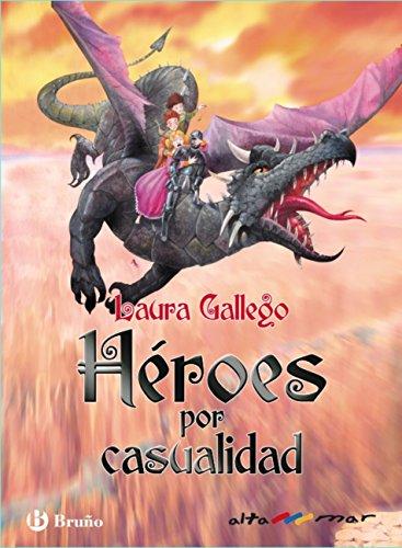 Héroes por casualidad (ebook) (Castellano - A Partir De 10 Años - Altamar) por Laura Gallego