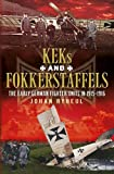 KEKS and Fokkerstaffels: The Early German Fighter Units in 1915-1916