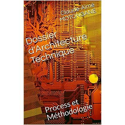 Dossier d'Architecture Technique: Process et Méthodologie (0001 t. 2)