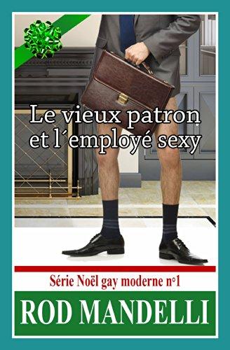 Le Vieux Patron Et L'Employé Sexy – Série Noël Gay Moderne N°1 (French Edition)