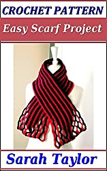 Crochet Pattern - Easy Scarf Project (English Edition)