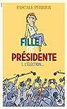 Fille de présidente, tome 1 : L'élection... par Perrier
