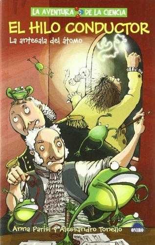 El hilo conductor, la antesale delatomo (La aventura de la ciencia / The Adventure of Science)
