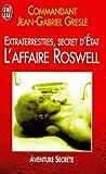 Extraterrestres, secret d'état : L'affaire Roswell : J'ai lu n° 5145