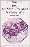 Initiation aux lettres latines 4ème - Lexique n° 1