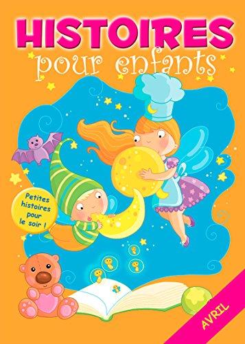 30 histoires à lire avant de dormir en avril: Petites histoires pour le soir (Histoires avant d'aller dormir t. 4) (French Edition)