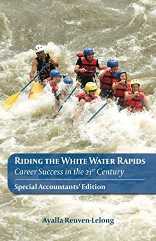 Riding the White Water Rapids: Career Success in the 21st Century