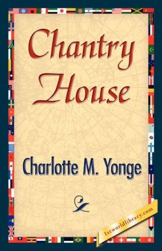 Chantry House by M. Yonge Charlotte M. Yonge (2007-06-15)